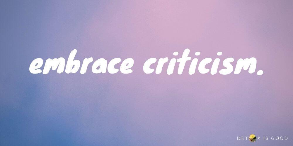 embrace criticism